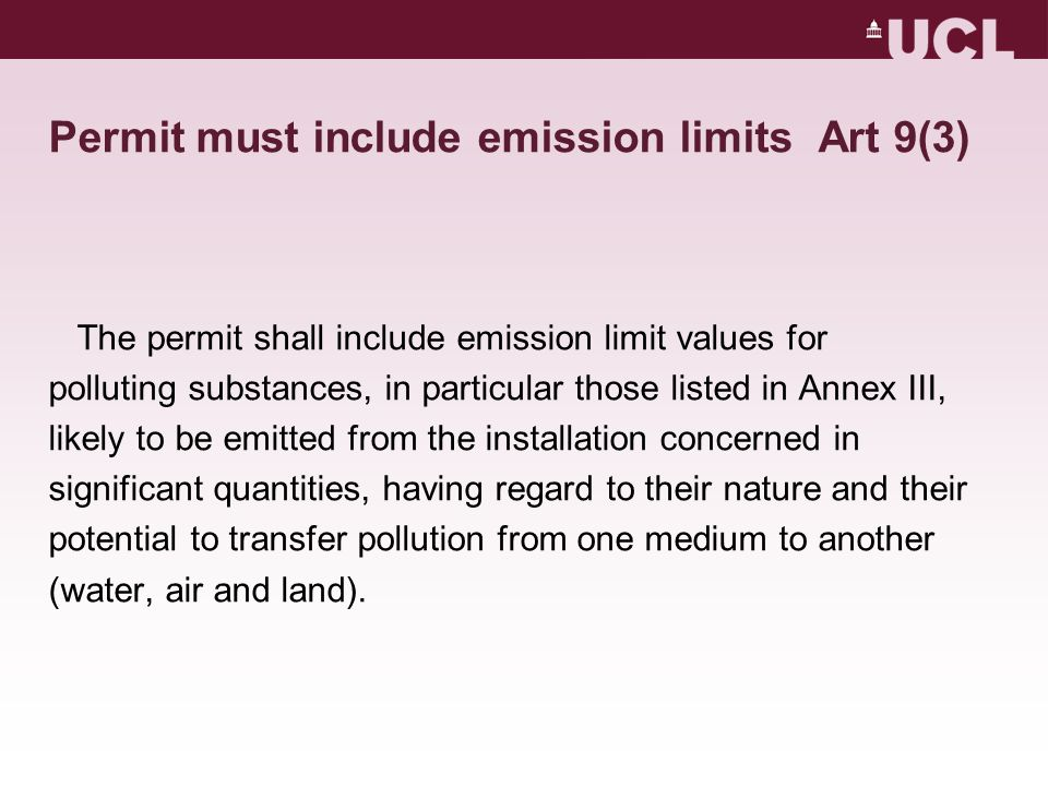 Permit must include emission limits Art 9(3) The permit shall include emission limit values for polluting substances, in particular those listed in An