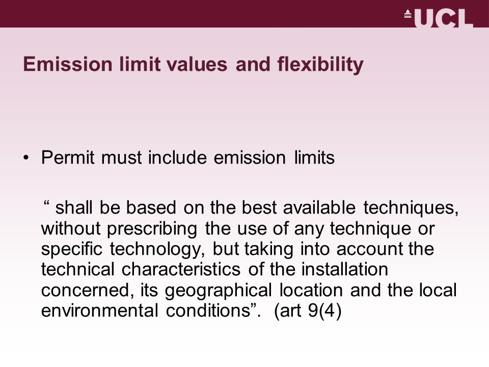 Environmental Quality Standards trump BAT (art 10) Where an environmental quality standard requires stricter conditions than those achievable by the use of the best available techniques, additional measures shall in particular be required in the permit….