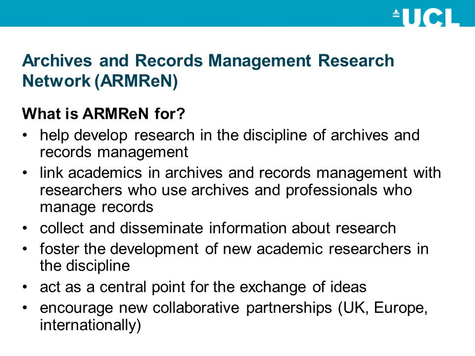 Archives and Records Management Research Network (ARMReN) What is ARMReN for.