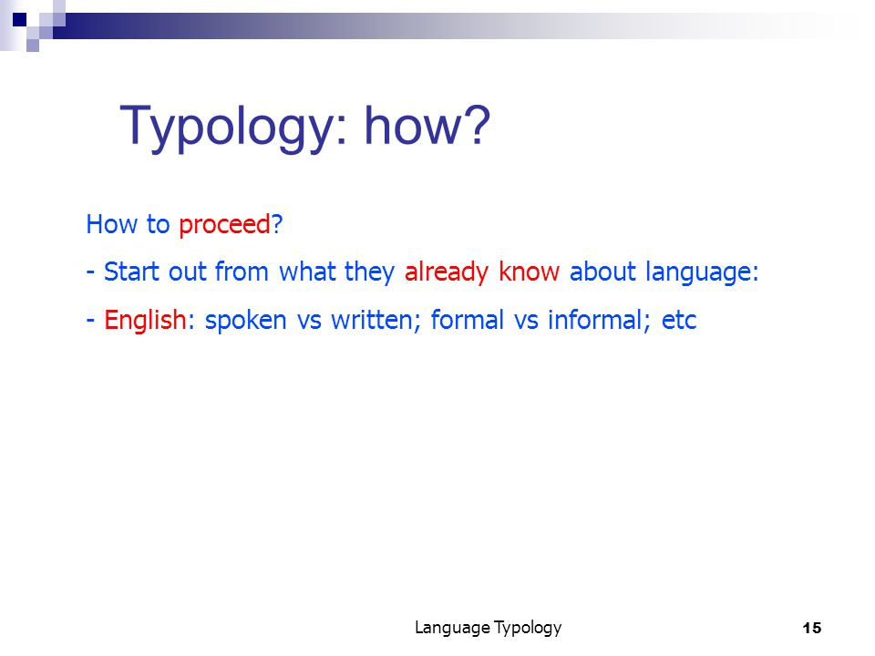15 Language Typology Typology: how. How to proceed.