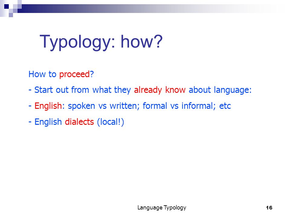 16 Language Typology Typology: how. How to proceed.