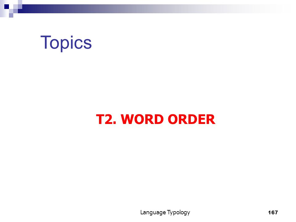 167 Language Typology Topics T2. WORD ORDER
