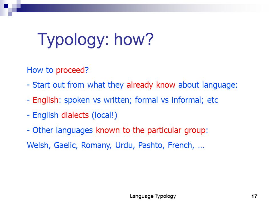 17 Language Typology Typology: how. How to proceed.