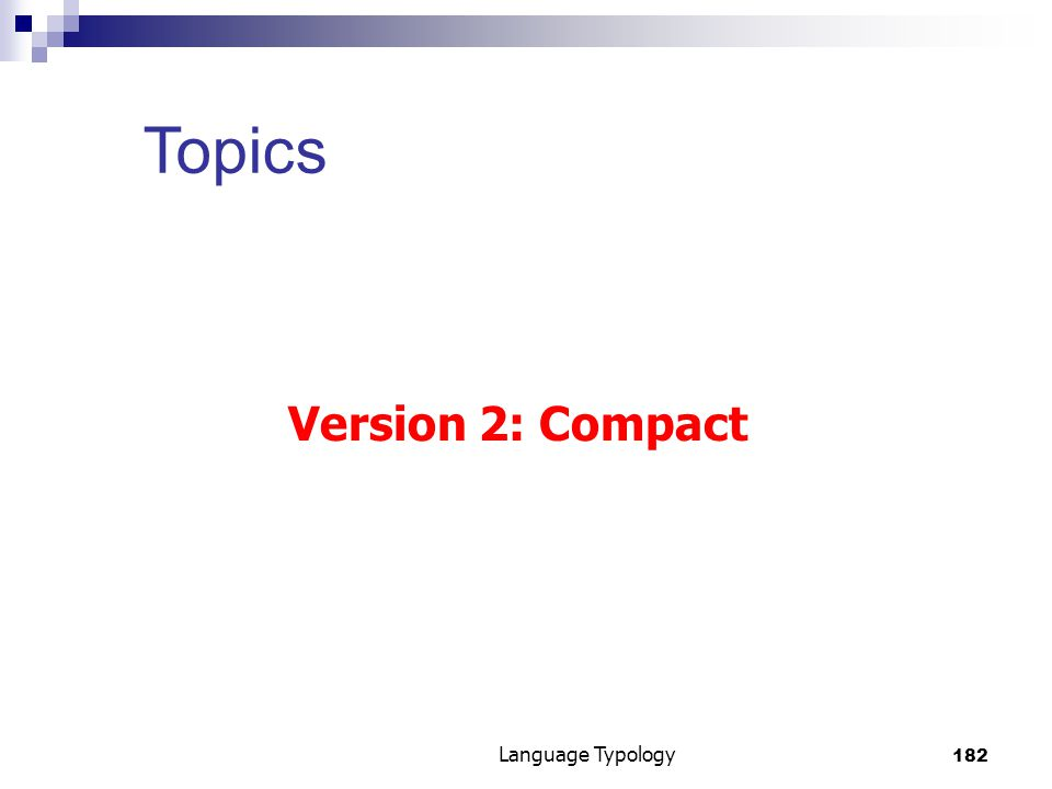 182 Language Typology Topics Version 2: Compact