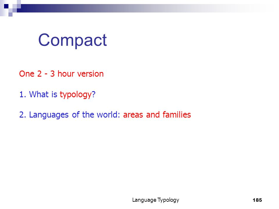 185 Language Typology Compact One 2 - 3 hour version 1.