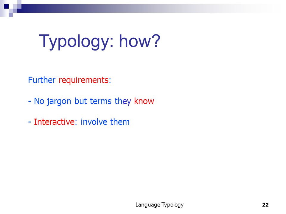 22 Language Typology Typology: how.