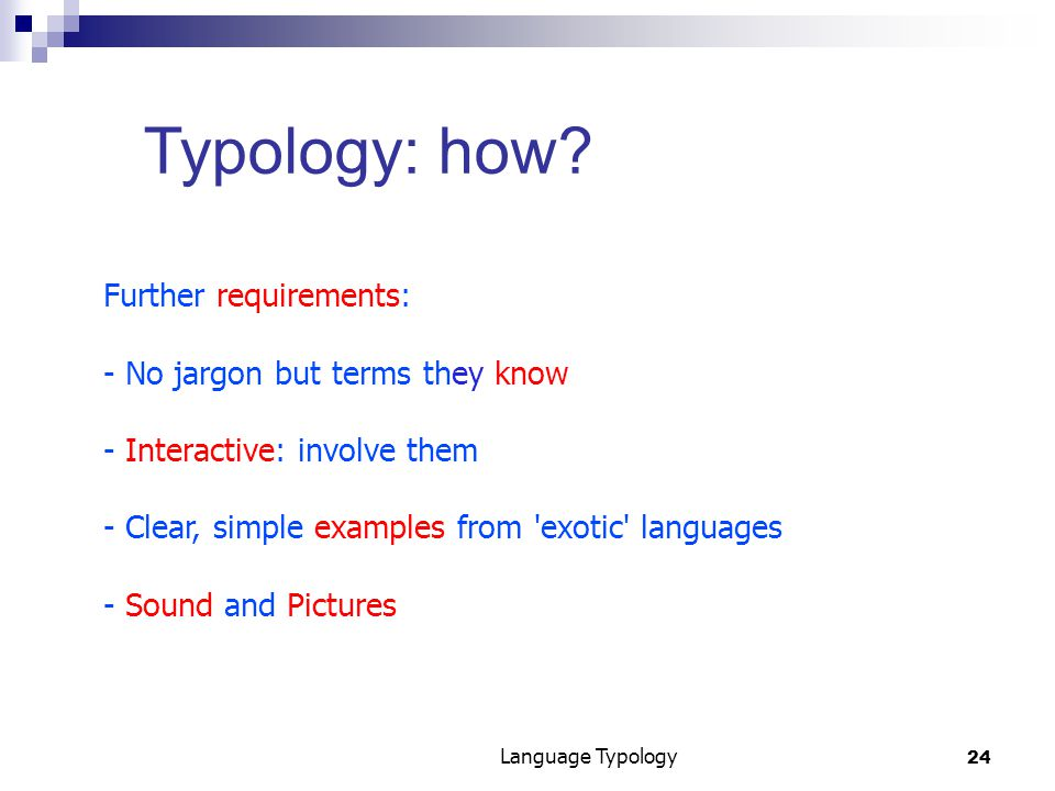 24 Language Typology Typology: how.
