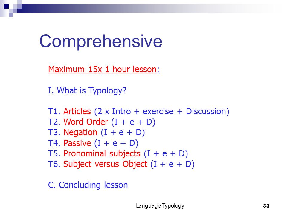 33 Language Typology Comprehensive Maximum 15x 1 hour lesson: I.