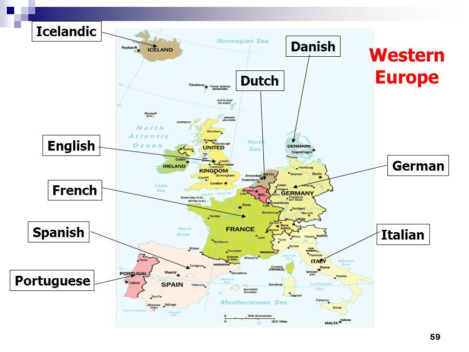 59 English Spanish Portuguese French Dutch Danish Icelandic Italian German Western Europe