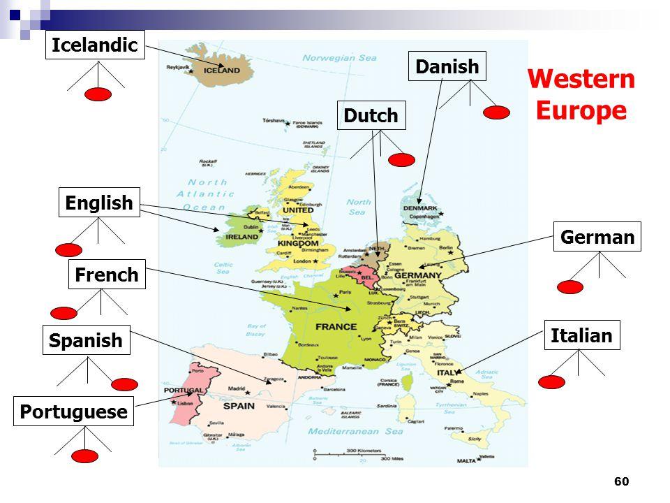 60 English Spanish Portuguese French Dutch Danish Icelandic Italian German Western Europe