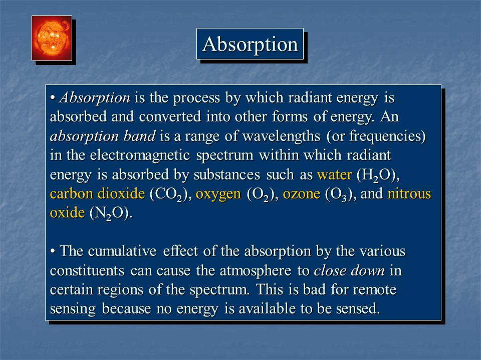 Absorption is the process by which radiant energy is absorbed and converted into other forms of energy. An absorption band is a range of wavelengths (