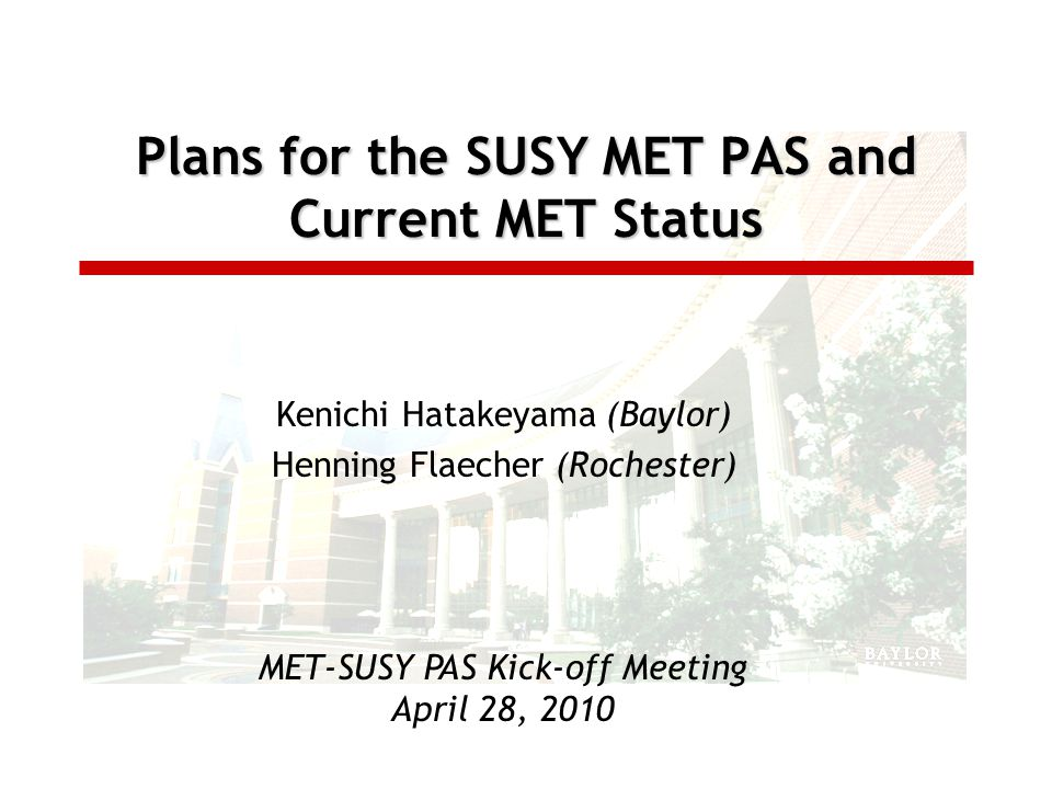 MET-SUSY PAS The focus of the MET-SUSY PAS is MET performance in inclusive and jet events.