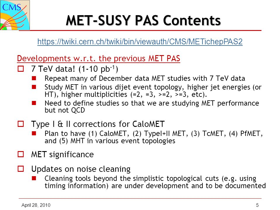 MET-SUSY PAS Contents Developments w.r.t. the previous MET PAS  7 TeV data.