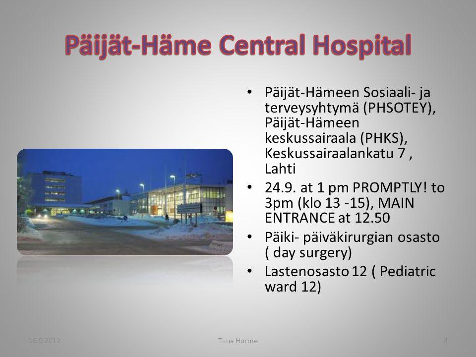 Päijät-Hämeen Sosiaali- ja terveysyhtymä (PHSOTEY), Päijät-Hämeen keskussairaala (PHKS), Keskussairaalankatu 7, Lahti 24.9.