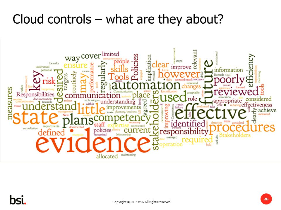 Copyright © 2013 BSI. All rights reserved. 26 Cloud controls – what are they about