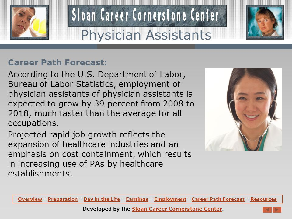 Employment: Physician assistants hold about 74,800 jobs in the United States.