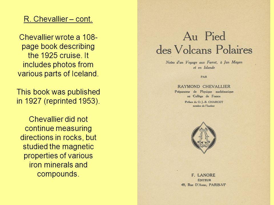 R. Chevallier – cont. Chevallier wrote a 108- page book describing the 1925 cruise.