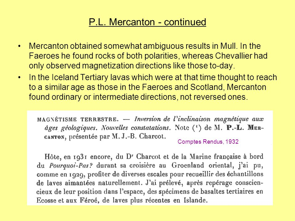 P.L. Mercanton - continued Mercanton obtained somewhat ambiguous results in Mull.