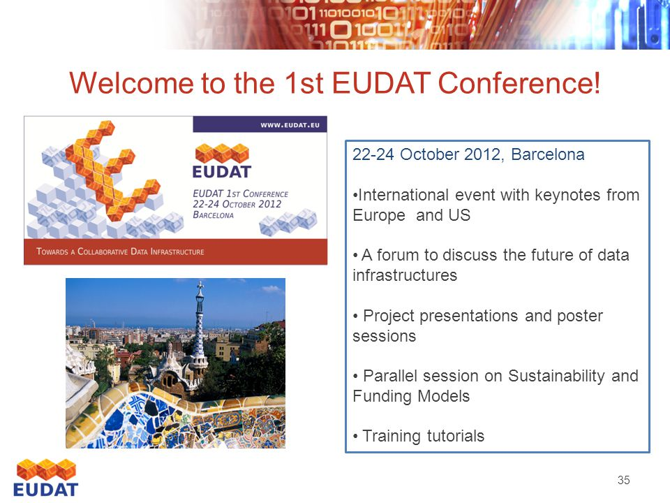 Welcome to the 1st EUDAT Conference.