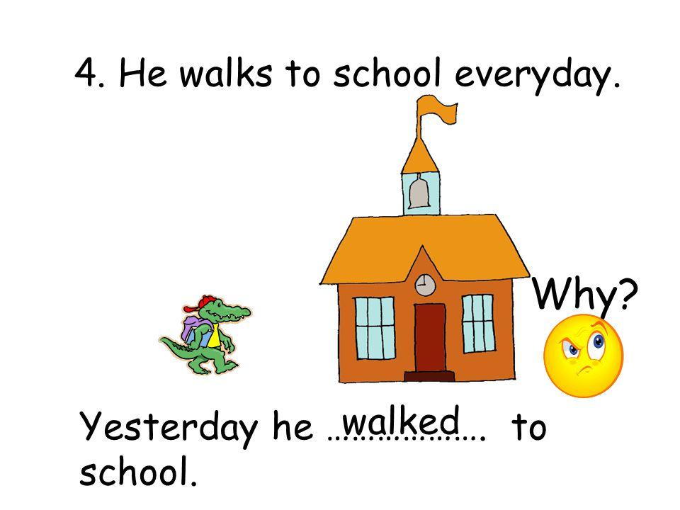 3. He opens the door quickly. Yesterday he ……………. the door. opened Why?