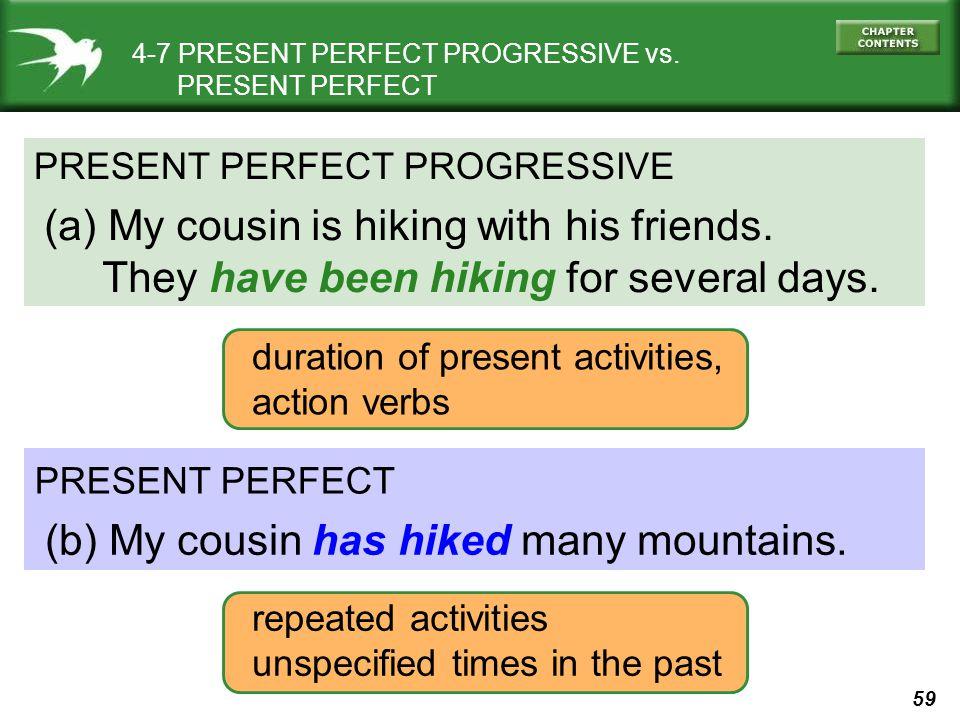 59 4-7 PRESENT PERFECT PROGRESSIVE vs.