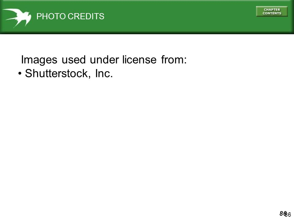 86 Images used under license from: Shutterstock, Inc. PHOTO CREDITS
