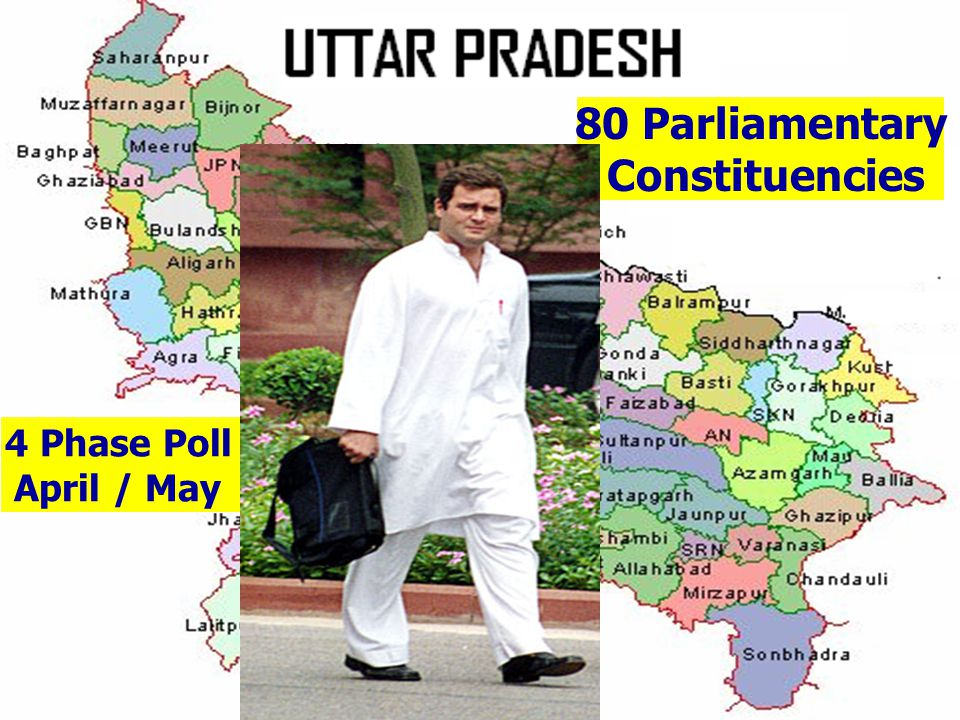 UPCOMING STATE ASSEMBLY ELECTION Population 179,000,000 80 Parliamentary Constituencies 4 Phase Poll April / May