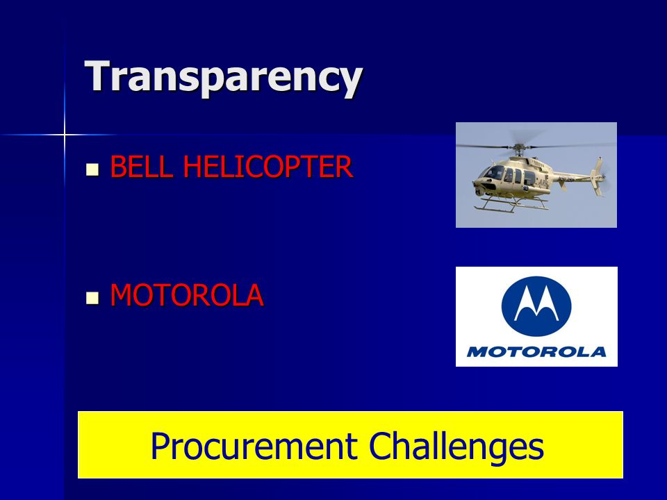 Transparency BELL HELICOPTER BELL HELICOPTER MOTOROLA MOTOROLA Procurement Challenges