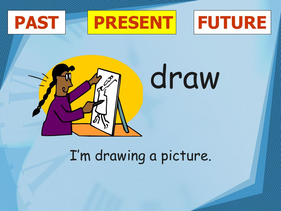 PASTFUTUREPRESENT draw I'm drawing a picture.
