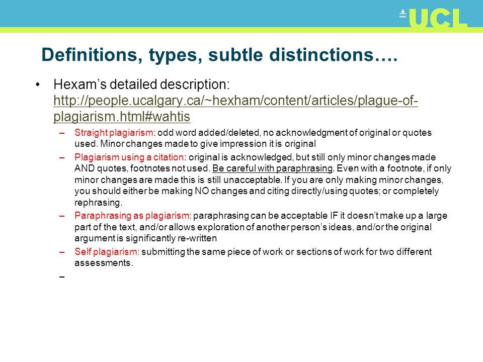 Definitions, types, subtle distinctions…. Hexam's detailed description: http://people.ucalgary.ca/~hexham/content/articles/plague-of- plagiarism.html#