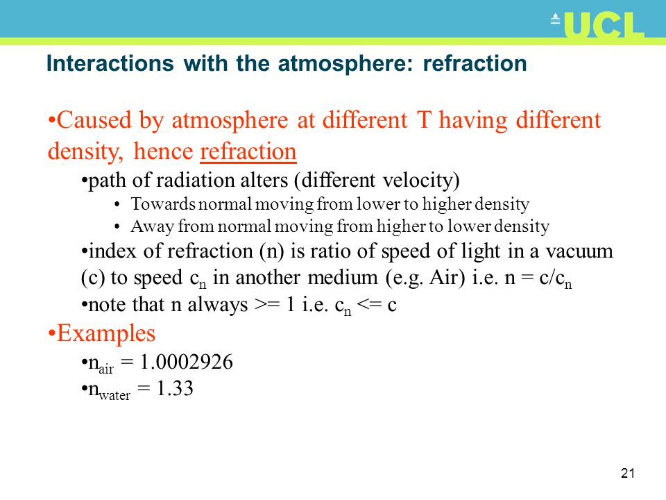 20 Interactions with the atmosphere Notice that target reflectance is a function of Atmospheric irradiance reflectance outside target scattered into p