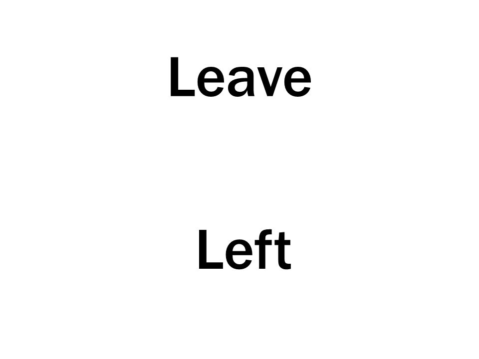 Leave Left
