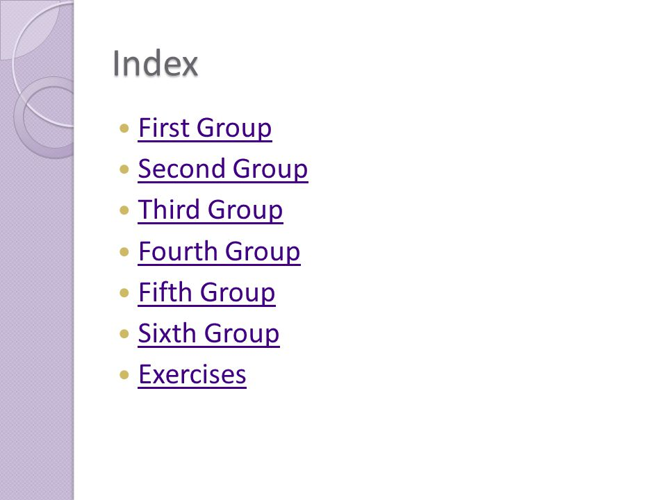Index First Group Second Group Third Group Fourth Group Fifth Group Sixth Group Exercises