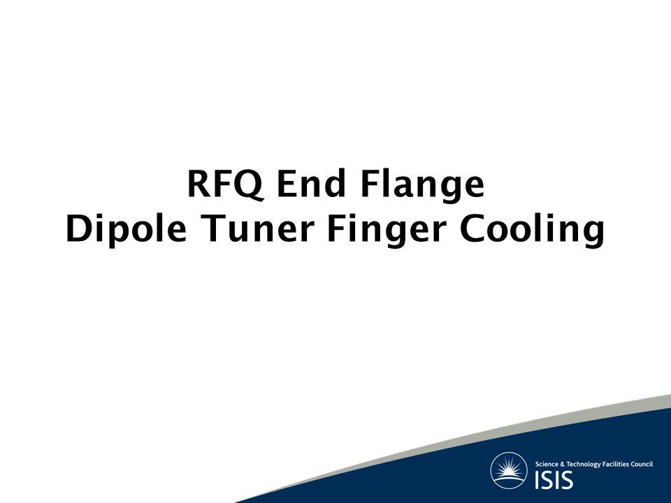 RFQ End Flange Dipole Tuner Finger Cooling