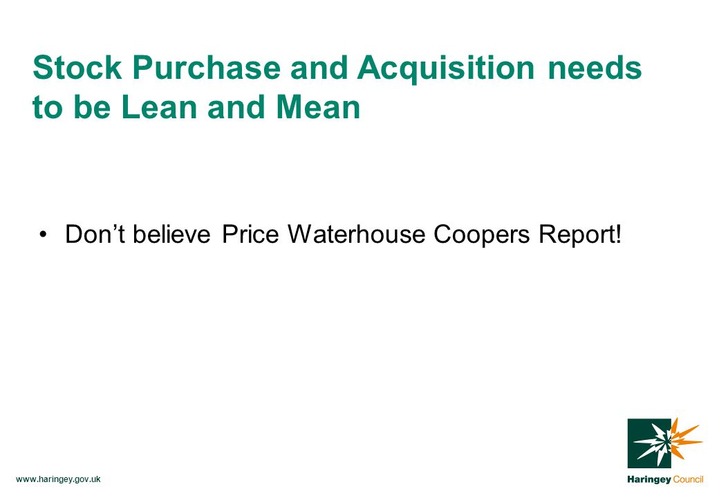 www.haringey.gov.uk Don't believe Price Waterhouse Coopers Report.