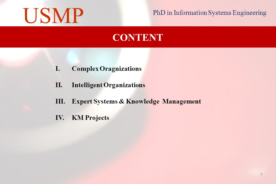 1 USMP PhD in Information Systems Engineering KNOWLEDGE MANAGEMENT Modelos y Estrategias de Implementación en la Gestión del Conocimiento Ph.D.