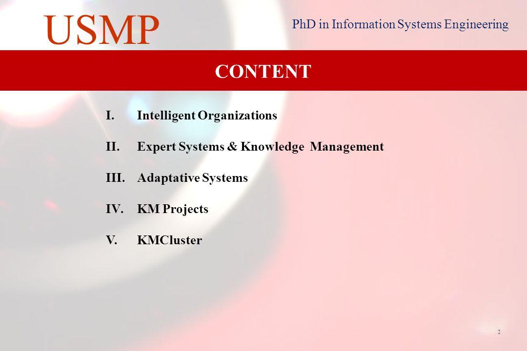 1 USMP PhD in Information Systems Engineering KNOWLEDGE MANAGEMENT Modelos y Estrategias de Implementación en la Gestión del Conocimiento Ph.D.