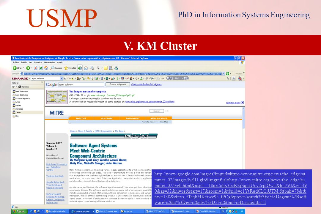 20 USMP PhD in Information Systems Engineering http://www.academic-conferences.org/eckm/eckm2010/eckm10-home.htm V.