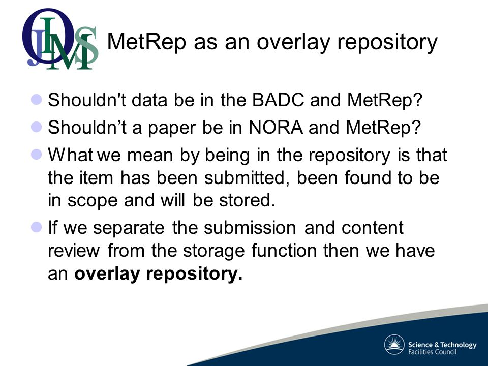 MetRep as an overlay repository Shouldn t data be in the BADC and MetRep.