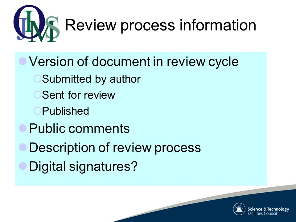 Version of document in review cycle  Submitted by author  Sent for review  Published Public comments Description of review process Digital signatures