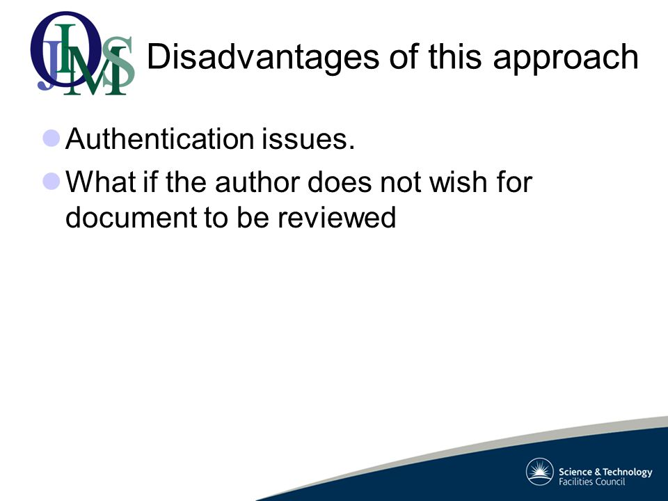 Disadvantages of this approach Authentication issues.