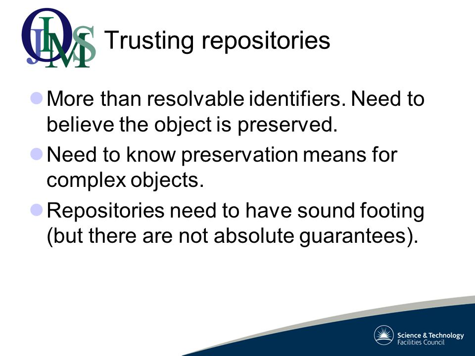 Trusting repositories More than resolvable identifiers.