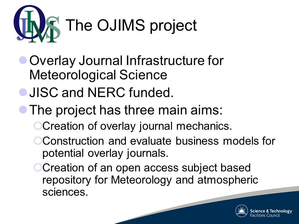 The OJIMS project Overlay Journal Infrastructure for Meteorological Science JISC and NERC funded.