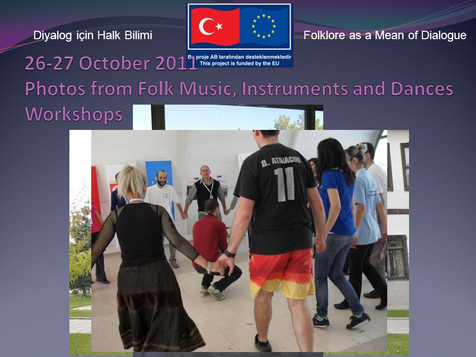 Diyalog için Halk BilimiFolklore as a Mean of Dialogue Brief theory on Anatolian Music Listening to music samples Practicing the selected tunes from b
