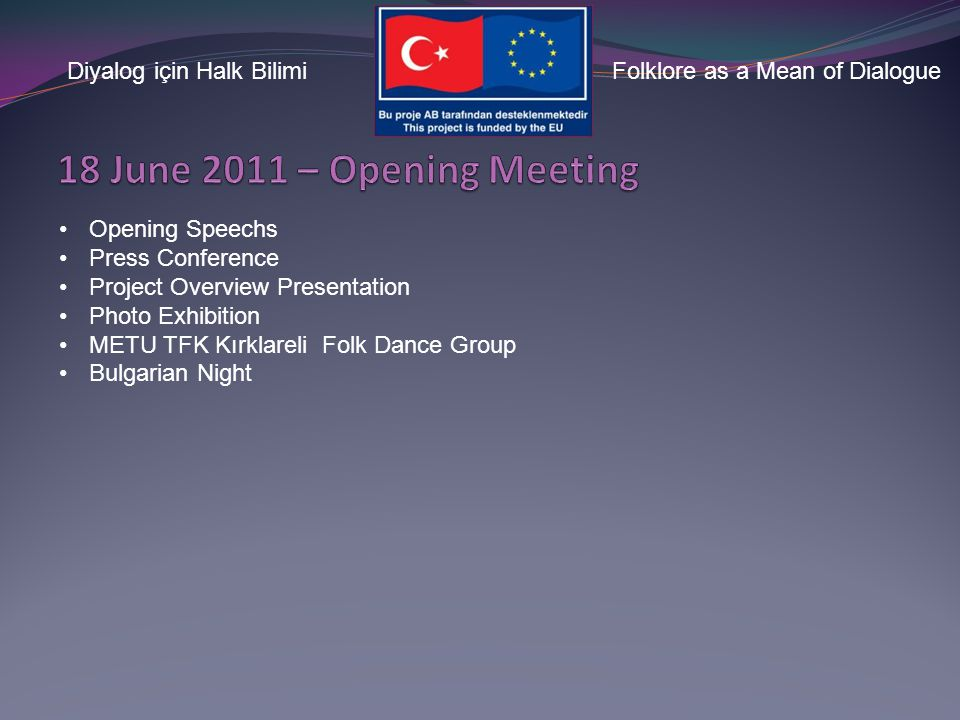 "Diyalog için Halk BilimiFolklore as a Mean of Dialogue 18 June 2011, ANKARA Opening Meeting 23-27 October 2011, ANKARA Conference ""The Folk Culture in"