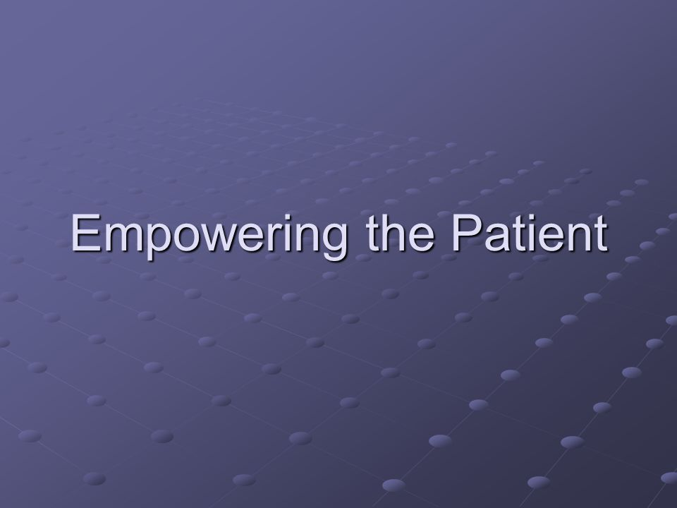 Empowering the Patient