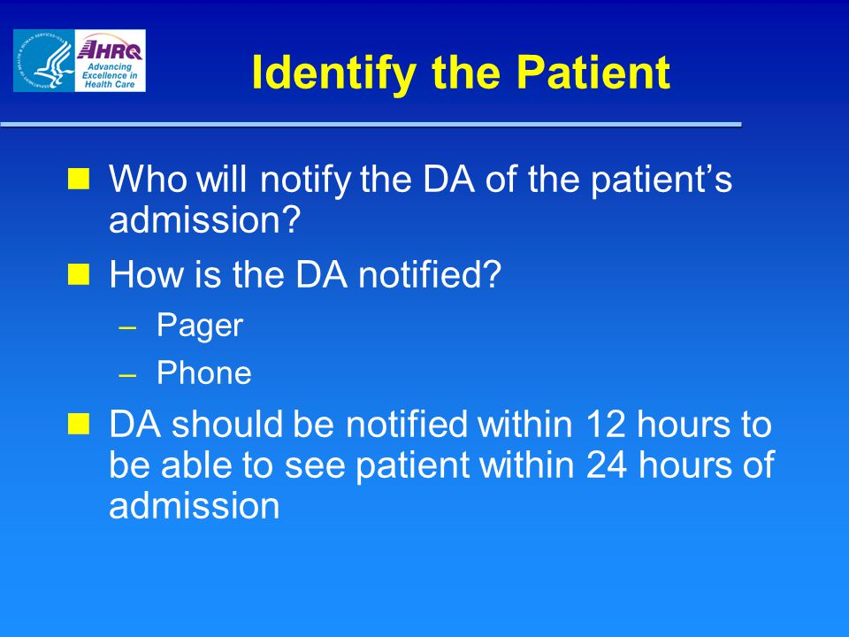 Identify the Patient Who will notify the DA of the patient's admission.