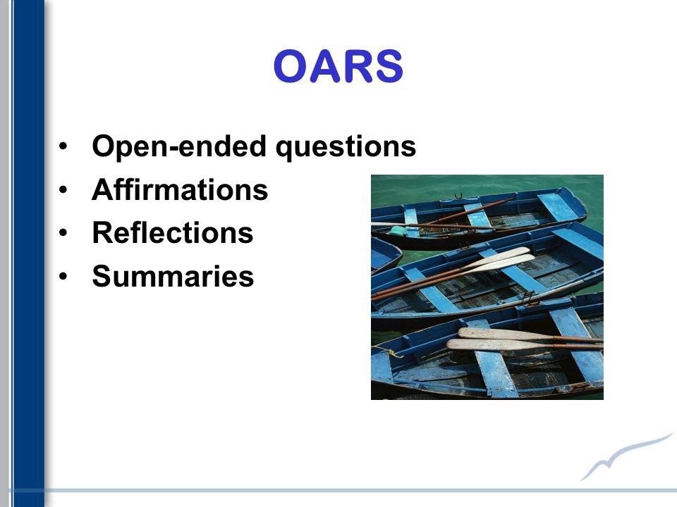 OARS Open-ended questions Affirmations Reflections Summaries