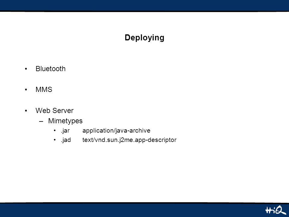 Deploying Bluetooth MMS Web Server –Mimetypes.jarapplication/java-archive.jadtext/vnd.sun.j2me.app-descriptor