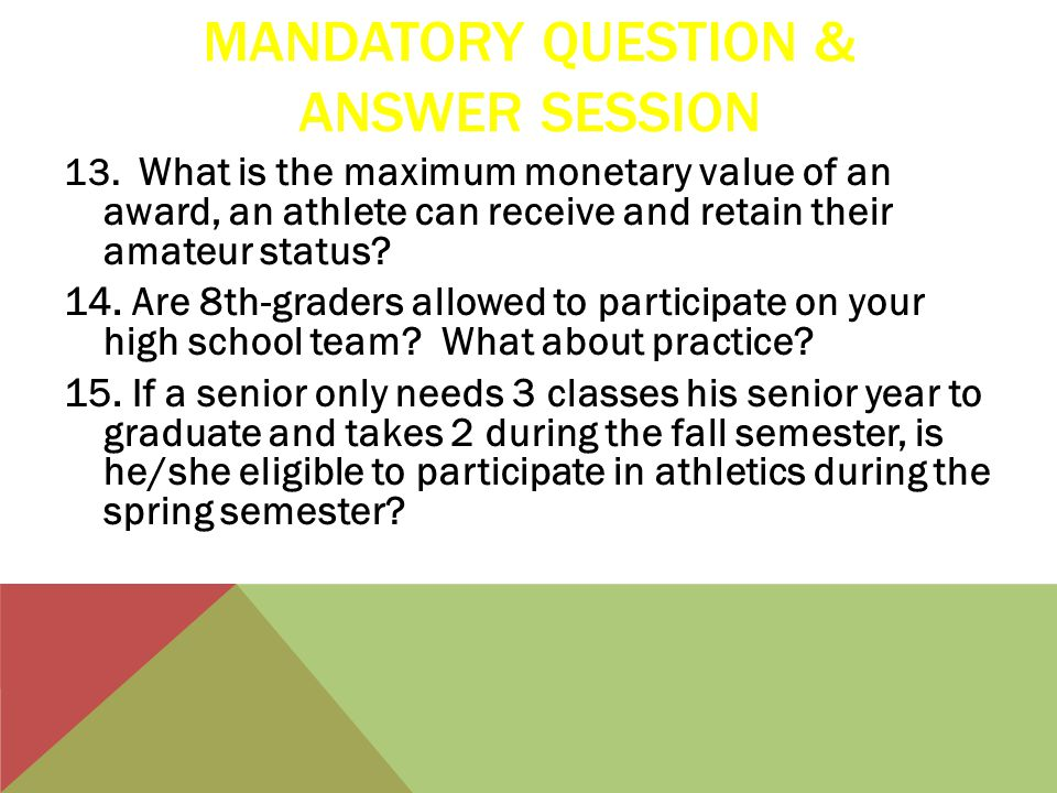 MANDATORY QUESTION & ANSWER SESSION 13.